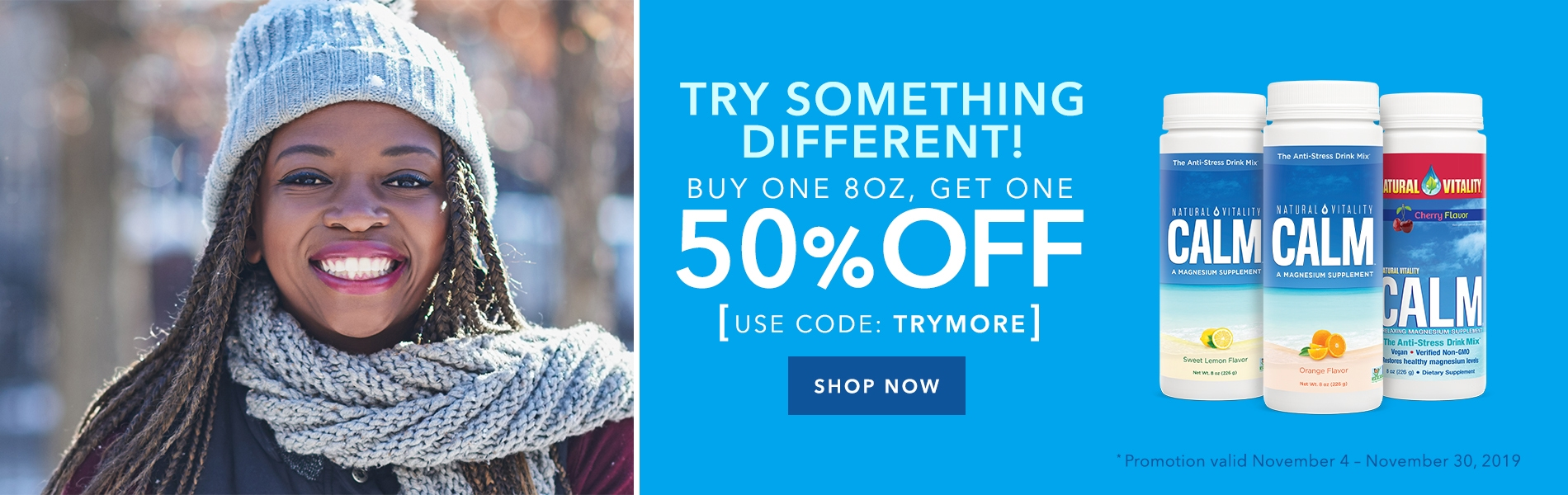BUY 1 8OZ, GET 1 8OZ 50% OFF: Use Code: TRYMORE