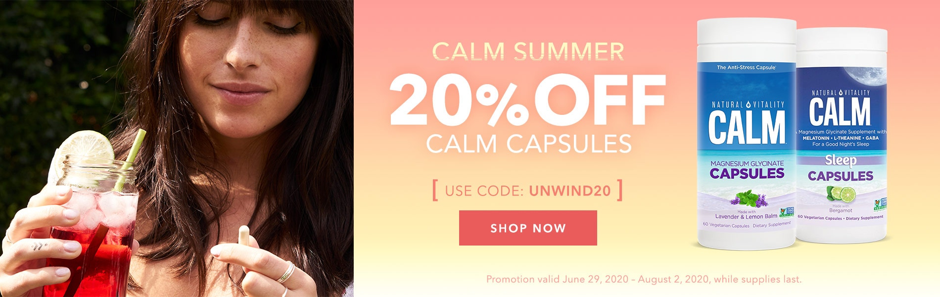 Calm Summer. Take 20% OFF CALM Capsules. Use Code: UNWIND20. Shop Now!